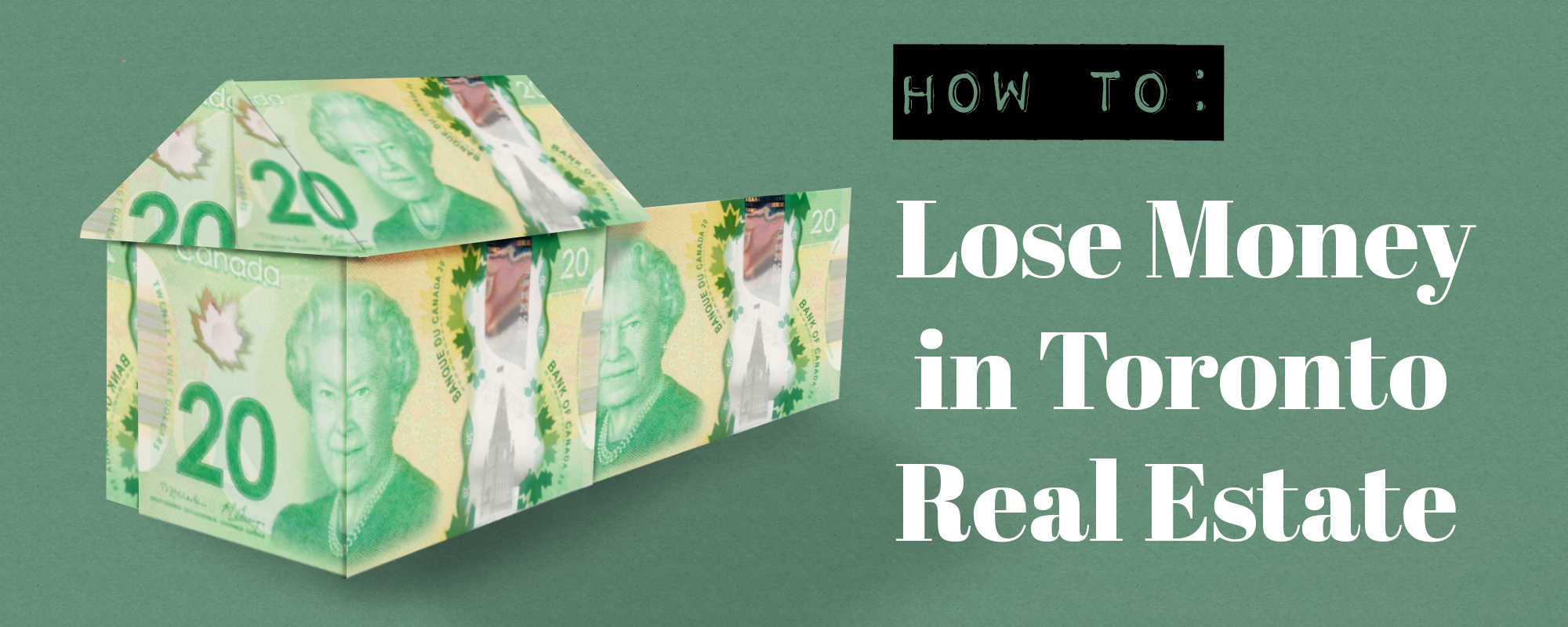 How to Lose Money on Toronto Real Estate
